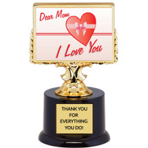 Mom I Love You Trophy